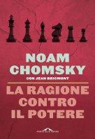La ragione contro il potere - Noam Chomsky, Jean Bricmont