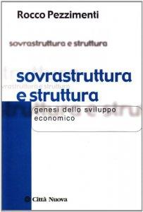 Copertina di 'Sovrastruttura e struttura. Genesi dello sviluppo economico'