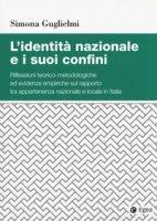 L' identità nazionale e i suoi confini. riflessioni teorico-metodologiche ed evidenze empiriche sul rapporto tra appartenenza nazionale e locale in Italia - Guglielmi Simona