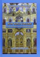 Non solo colore - Passarelli Gaetano