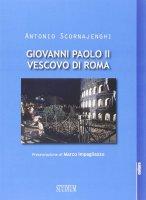 Giovanni Paolo II vescovo di Roma - Antonio Scornajenghi