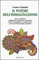 Il potere dell'immaginazione - Nanetti Franco