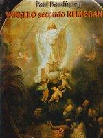 Vangelo secondo Rembrandt - Paul Baudiquey