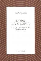 Dopo la gloria - Carlo Ossola