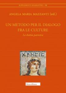 Copertina di 'Un metodo per il dialogo fra le culture. La chresis patristica. Atti del Convegno (Bologna, 15-16 maggio 2019)'