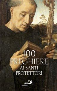 Copertina di '100 preghiere ai santi protettori'