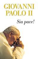 Sia pace! - Giovanni Paolo II
