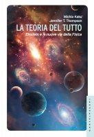 Teoria del tutto. Einstein e le nuove vie della fisica. (La) - Michio Kaku , Jennifer T. Thompson