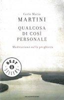 Qualcosa di così personale - Carlo Maria Martini