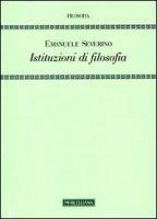 Istituzioni di filosofia - Emanuele Severino