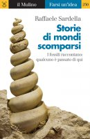 Storie di mondi scomparsi - Raffaele Sardella