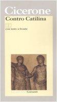 Contro Catilina. Testo latino a fronte - Cicerone M. Tullio