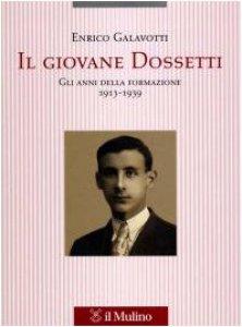 Copertina di 'Il giovane Dossetti. Gli anni della formazione 1913-1939'