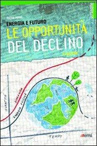 Copertina di 'Energia e futuro. Le opportunità del declino'