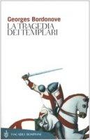 La tragedia dei Templari - Bordonove Georges