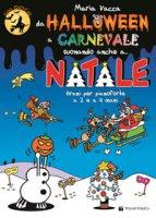 Da Halloween a Carnevale suonando anche a... Natale. Brani per pianoforte a 2 e 4 mani - Vacca Maria