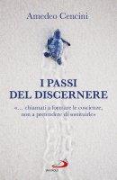 I passi del discernere - Amedeo Cencini