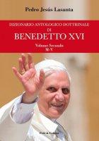 Dizionario antologico dottrinale di Benedetto XVI - Benedetto XVI - Joseph Ratzinger, Pedro Jesús Lasanta