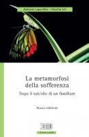 La metamorfosi della sofferenza - Antonio Loperfido, Roselia Irti