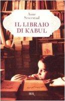 Il libraio di Kabul - Seierstad Åsne