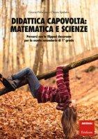 Didattica capovolta: matematica e scienze. Percorsi con la flipped classroom per la scuola secondaria di 1° grado - Paladino Grazia, Spalatro Chiara