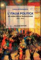 L' Italia politica. Gli anni della transizione (2012-2015) - Mongardini Carlo