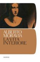 La vita interiore - Moravia Alberto