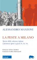 La peste a Milano - Storia della colonna infame - Manzoni Alessandro