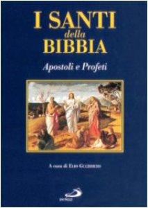 Copertina di 'I santi della Bibbia. Apostoli e profeti'