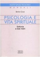 Psicologia e vita spirituale. Sinfonia a due mani - Goya Benito