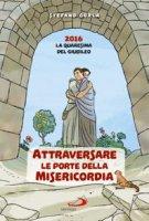 Attraversare le porte della misericordia di  su LibreriadelSanto.it
