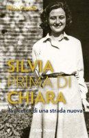 Silvia prima di Chiara - Carella Nino