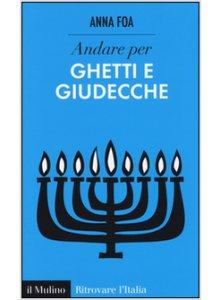 Copertina di 'Andare per ghetti e giudecche'