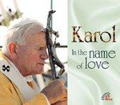 Karol in the name of love