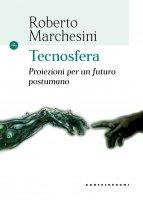 Tecnosfera - Roberto Marchesini