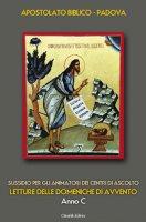 Sussidio per gli animatori dei centri di ascolto  - Anno C - APOSTOLATO BIBLICO DI PADOVA
