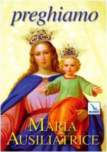 Copertina di 'Preghiamo Maria Ausiliatrice'