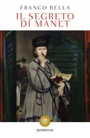 Il segreto di Manet - Rella Franco