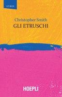 Gli etruschi - Christopher Smith