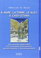 Il mare, la torre, le alici: il caso Cetara - Annalisa Di Nuzzo