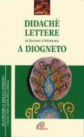 Didach�. Lettere di Ignazio d'Antiochia. A Diogneto