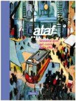 Ataf: 60 anni nel cuore della città