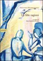 Le fitte ragioni - Maurogiovanni Francesco