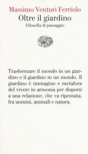 Copertina di 'Oltre il giardino. Filosofia del paesaggio'