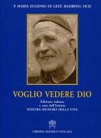 Voglio Vedere Dio - P. Maria Eugenio di Gesù Bambino, OCD