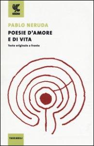 Copertina di 'Poesie d'amore e di vita. Testo spagnolo a fronte'