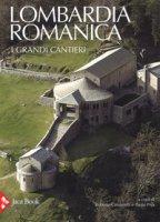 Lombardia romanica. Ediz. a colori