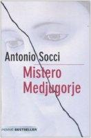 Mistero Medjugorje - Socci Antonio