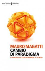 Copertina di 'Cambio di paradigma. Uscire dalla crisi pensando il futuro'