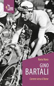 Copertina di 'Gino Bartali. Correre verso il bene'